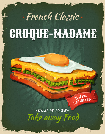 Illustration of a design vintage and grunge textured poster, with french croque-madame specialty icon, for fast food snack and takeaway menu