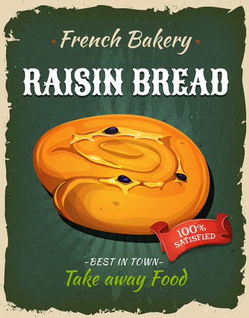 Illustration of a design vintage and grunge textured poster, with raisin bread specialty, for bakehouse announcement