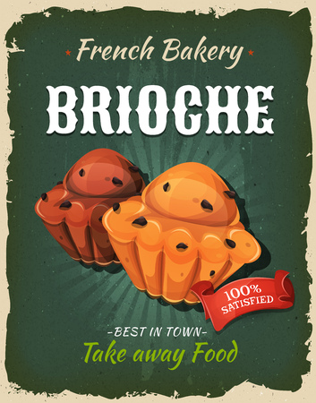 Illustration of a design vintage and grunge textured poster, with brioche specialty, for bakehouse announcement.