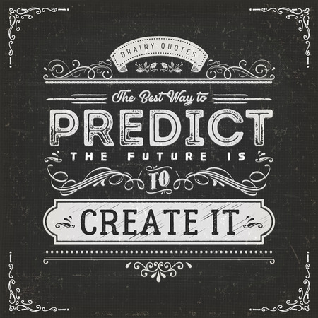 Illustration of a vintage chalkboard textured background with inspiring and motivating philosophy quote, the best way to predict the future is to create it Ilustração