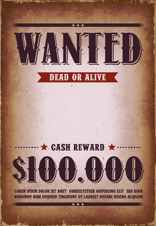 Illustration of a vintage old wanted placard poster template, with dead or alive inscription, cash reward as in far west and western movies, with grunge scratched weathered texture Vettoriali