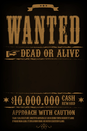 Illustration of a vintage old wanted placard poster template, with dead or alive inscription, cash reward as in far west and western movies, on black background Illustration