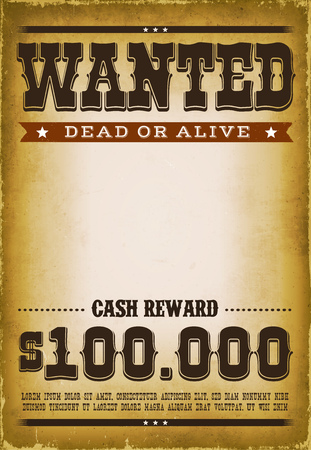 Illustration of a vintage old wanted placard poster template with dead or alive inscription. Cash reward as in far west and western movies with grunge scratched weathered texture. Illustration