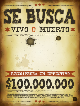 Illustration of a vintage old wanted placard poster template, se busca vivo o muerto in spanish language, cash reward as in far west and western movies
