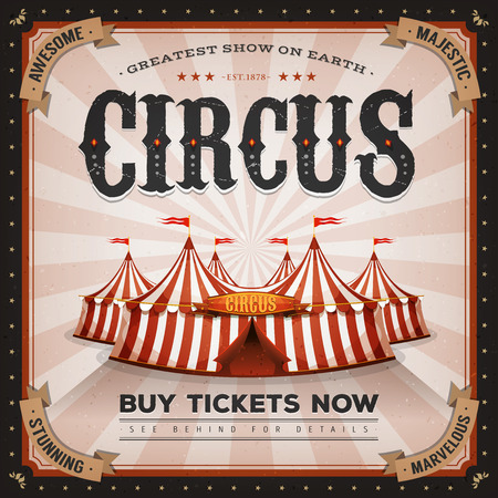 illustration of a retro and vintage circus poster background, with marquee, big top, elegant titles and grunge texture for carnival and festival events Vectores