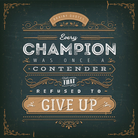 Illustration of a vintage chalkboard textured background with inspiring and motivating philosophy quote, floral patterns and hand-drawned corners Stock Vector - 124721559