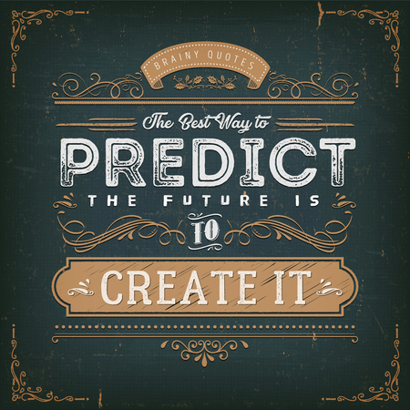 Illustration of a vintage chalkboard textured background with inspiring and motivating philosophy quote, the best way to predict the future is to create it Stock Vector - 124692287