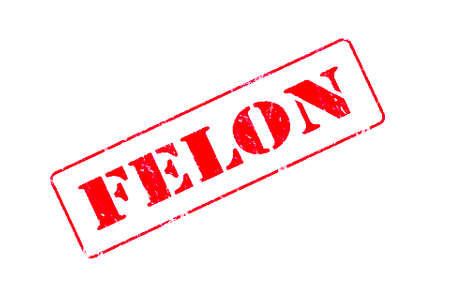 Rubber stamp concept showing a red stamp reading Felon