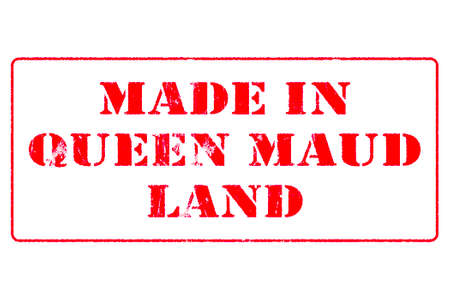 Rubber stamp with red ink on white background concept reading Made In Queen Maud Land