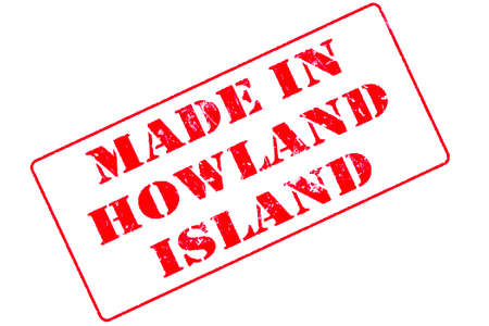 Rubber stamp with red ink on white background concept reading Made In Howland Island
