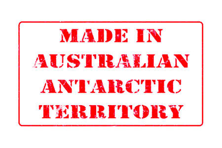Rubber stamp with red ink on white background concept reading Made In Australian Antarctic Territory
