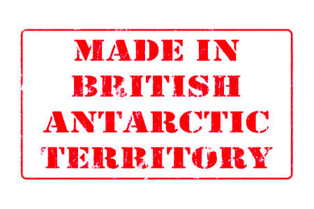 Rubber stamp with red ink on white background concept reading Made In British Antarctic Territory