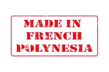 Rubber stamp with red ink on white background concept reading Made In French Polynesia
