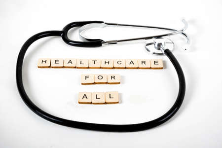 Medical or Healthcare concept with a stethoscope and the message Healthcare for All