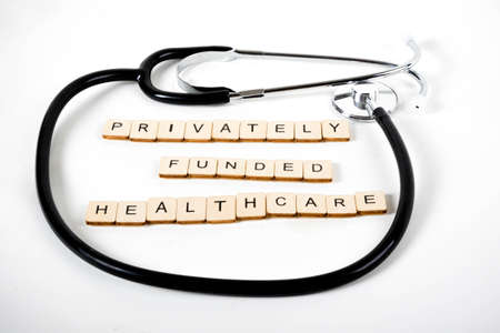 Medical or Healthcare concept with a stethoscope and the message Privately Funded Healthcare