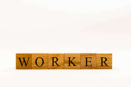 concept showing wooden blocks on a white background reading Worker