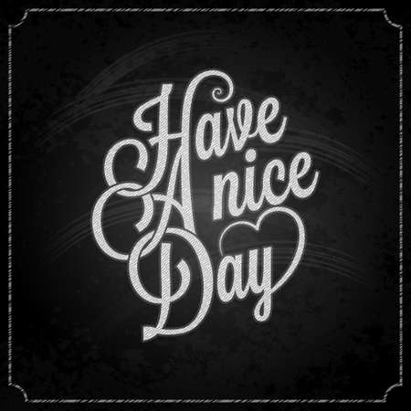 nice: have a nice day chalk background