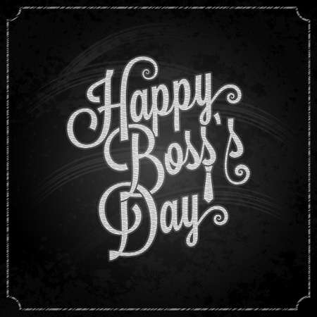 the boss: boss day vintage lettering chalk background 10 eps