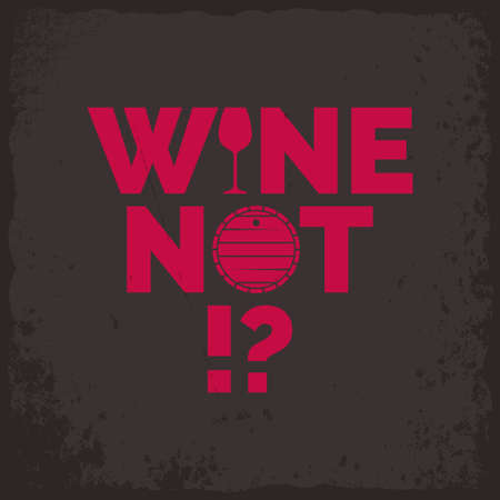 Wine not lettering design. Ilustrace