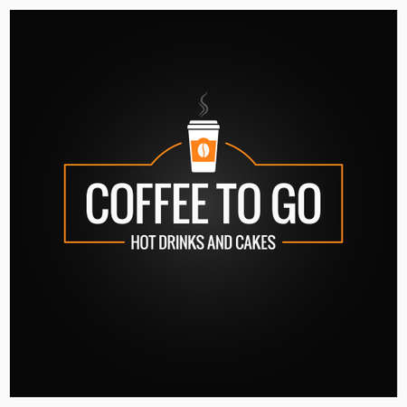 Coffee to go sign. Cup of coffee banner on black background