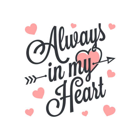 Always in my heart vintage lettering. Valentines day card on white background 8 eps 向量圖像