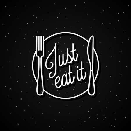 Just eat it lettering. Round linear   of plate