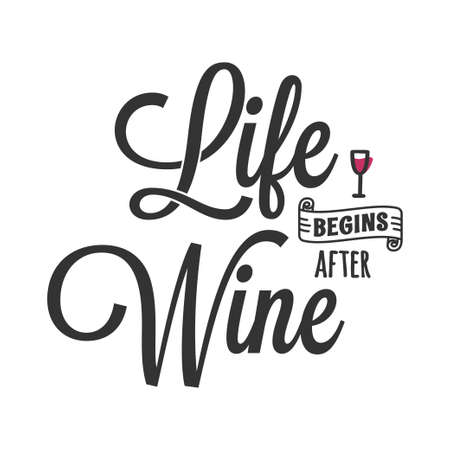 Life begins after wine. Lettering with wine glass Illustration