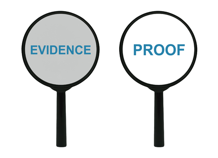 proof: Words Evidence and Proof under a magnifier isolated on white background