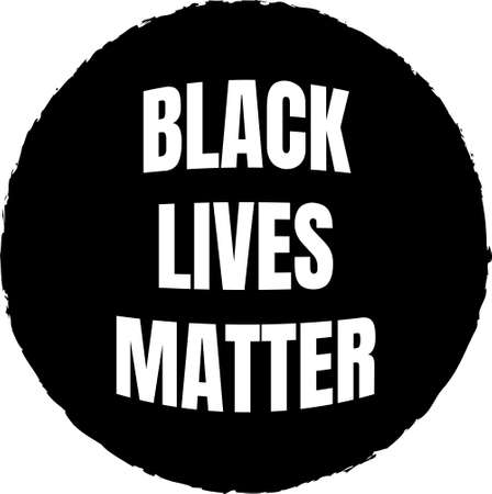 Black lives matter sign. Black grunge circle with white lettering. Sticker with a slogan. Vettoriali