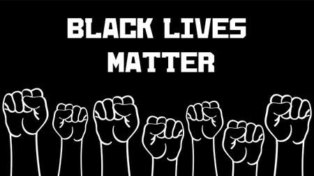 Black lives matter banner. Illustration of fists of people at the peaceful protest. Black background and white hands.