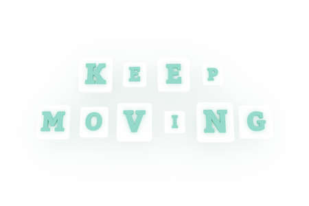 Keep Moving, motivation keyword. Graphic resource, texture or background, for web page or design.