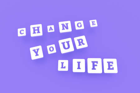 Change Your Life, motivation keyword. Graphic resource, texture or background, for web page or design.