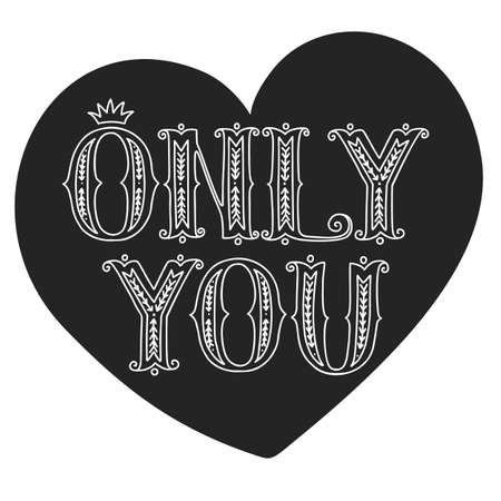 Hand drawn vector doodle lettering only you isolated on a black heart-shaped background. Ilustrace