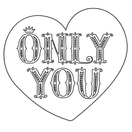 Hand drawn vector doodle lettering only you isolated on a white heart-shaped background