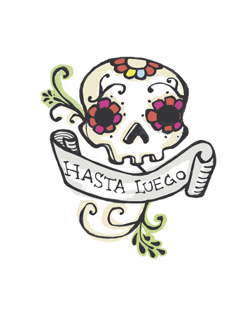 Hand drawn vector illustration or drawing of a skull, flowers and a ribbon that says: Hasta luego, meaning: See you later