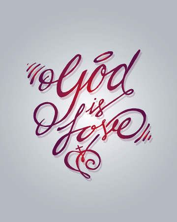 Hand drawn vector illustration or drawing of the phrase: God is love