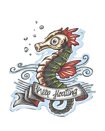 Hand drawn vector illustration or drawing of a seahorse with a ribbon and the phrase: Keep floating
