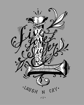 suffer: Hand drawn vector illustration or drawing of the phrase: Live,love,suffer,