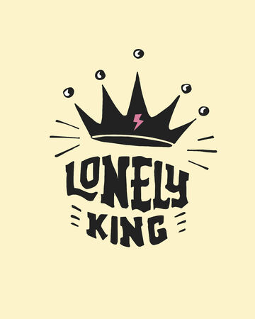 says: Hand drawn vector illustration or drawing of a badge that says: Lonely king