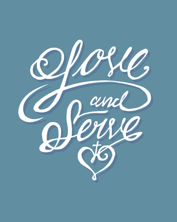 Hand drawn vector illustration or drawing of the phrase: Love and serve, in a handwritten style