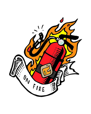 Hand drawn vector illustration or drawing of a fire extinguisher and a ribbon with the words: on fire