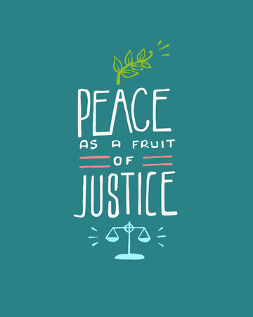 Hand drawn vector illustration or drawing of the phrase: Peace as a fruit of justice Ilustrace