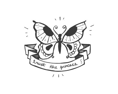 Hand drawn illustration or drawing of a butterfly with a ribbon and the phrase: Trust the process