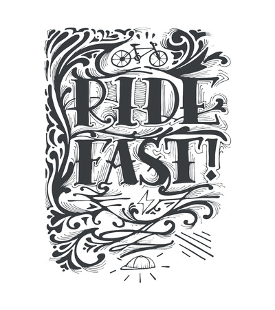 old school bike: Hand drawn vector illustration or drawing of the phrase: Ride fast