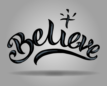 Hand drawn vector illustration or drawing of the word: Believe and a religious Cross