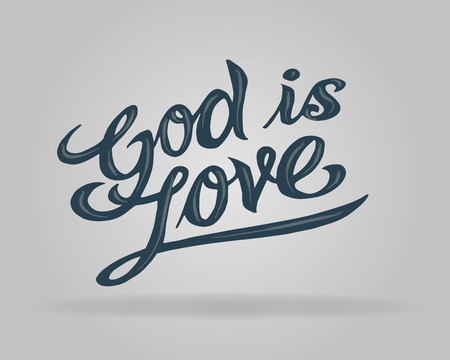 word of god: Hand drawn vector illustration or drawing of the phrase: God is Love