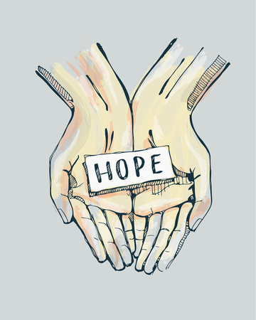 Hand drawn vector illustration or drawing of a pair of hands holding a label with the word: Hope