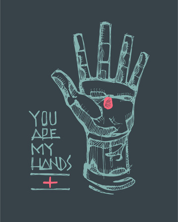 Hand drawn vector illustration or drawing of a Hand of Jesus Christ and the phrase: You are my Hands Vectores