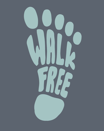 Hand drawn vector illustration or drawing of a human foot and the phrase: Walk free