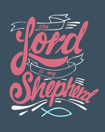 Hand drawn vector illustration or drawing of the religious phrase: The Lord is my Shepherd